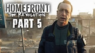 Homefront The Revolution Gameplay Walkthrough Part 5 - CRAWFORD