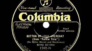 1929 Ruth Etting - Button Up Your Overcoat