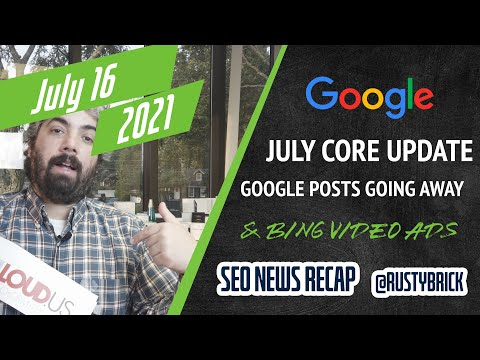 Google July Core Update Done, Knowledge Panels Posts Gone, Microsoft Advertising Video Extensions - YouTube