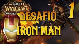 world of warcraft   desafo iron man con brujo captulo 1