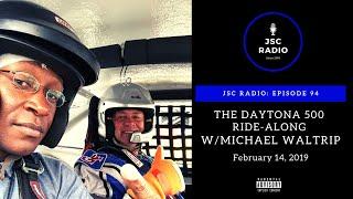 JSC Extra: Jay Rides In Daytona w/NASCAR Legend Michael Waltrip (Episode 94: 2-14-2019)
