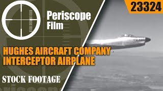 HUGHES AIRCRAFT COMPANY INTERCEPTOR AIRPLANE & MISSILE FILM  SEEK FIND AND KILL!  23324