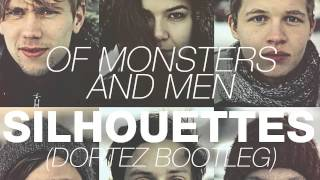 Of Monsters And Men - Silhouettes (Dortez Remix) [Free Download]