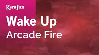 Karaoke Wake Up - Arcade Fire *