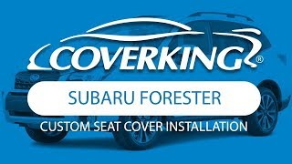 COVERKING® 2014-2018 Subaru Forester Custom Seat Cover Installation