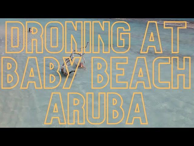 VISITING BABY BEACH ARUBA