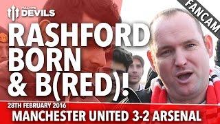 Marcus Rashford Manc Born And B(Red)!   Manchester United 3-2 Arsenal   FANCAM