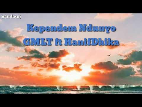 Kependem Ndunyo-GMLT ft HanifDhika