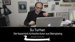 Su Turhan - der bayerisch-türkische Autor aus Obergiesing