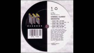 Criminal Element Orchestra - House Time, Anytime (Makin