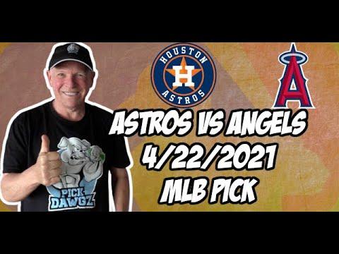 Houston Astros vs Los Angeles Angels 4/22/21 MLB Pick and Prediction MLB Tips Betting Pick