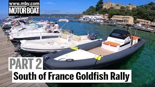 South of France Goldfish Rally : Part 2 | Motor Boat & Yachting