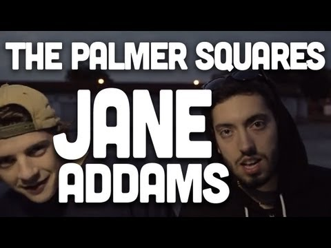 The Palmer Squares - Jane Addams (Produced by D.R.O.)