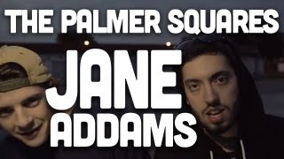 The Palmer Squares - Jane Addams (Produced by D.R.O.) Thumbnail