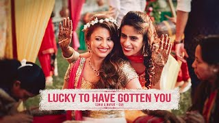 LUCKY TO HAVE GOTTEN YOU - Sonia & Mayur Trailer
