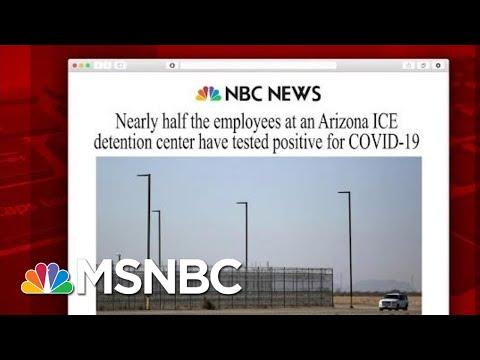 Arizona ICE Detention Center Employees Test Positive For Virus | Morning Joe | MSNBC