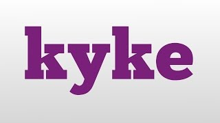 kyke meaning and pronunciation