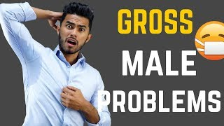 5 GROSS Problems Guys Have (And How to Fix Them)