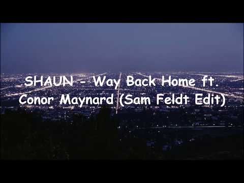 SHAUN - Way Back Home Ft. Conor Maynard (Sam Feldt Edit) | Lyrics Terjemahan Indonesia