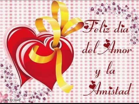 Dia Del Amor Y La Amistad 2015 Youtube