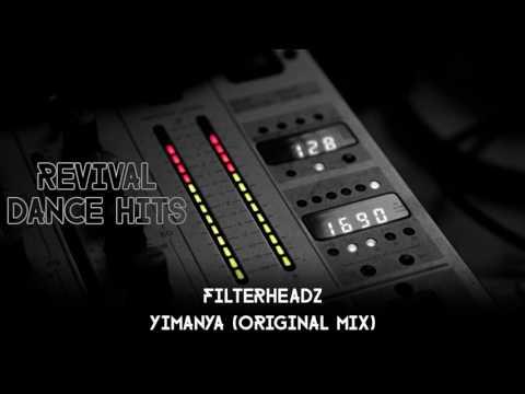 Filterheadz - Yimanya (Original Mix) [HQ]