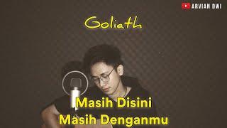 Download MASIH DISINI GOLIATH [FULL COVER+LIRIK] - Cover Arvian Dwi