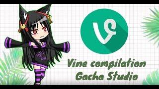 ~ Vine compilation ~ (Gacha Studio)
