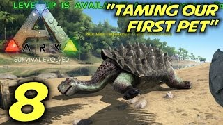 "ARK: Survival Evolved Gameplay / Let's Play (S-1) -Ep. 8- ""Taming Our First Pet"""