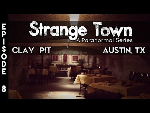 Strange Town: The Clay Pit - Austin, TX - (SEASON 2) - REAL STORIES - REAL EVIDENCE