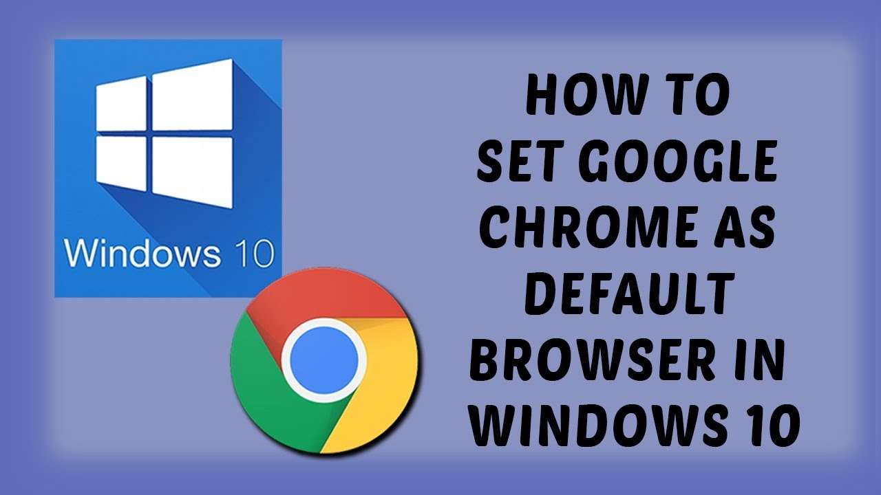 How To Set Google Chrome As Default Browser In Windows 10 | Tutorials In  Hindi