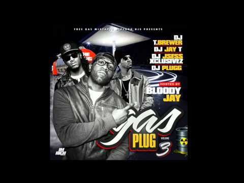 Bloody Jay - Addicted To The Street Ft. Playa Fly - Gas Plug Vol. 3Mixtape