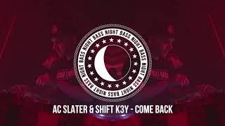 AC Slater Shift K3Y Come Back