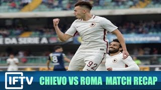"""Chievo vs AS Roma 3-5 // Serie A Match Recap // 'THE PRESSURE IS ON!"""""""