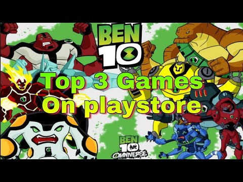 Ben 10: Top 3 Games On Playstore,