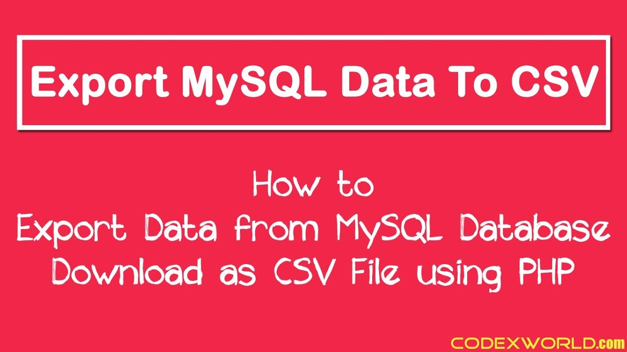 How To Export Data To Csv File Using Php And Mysql Codexworld