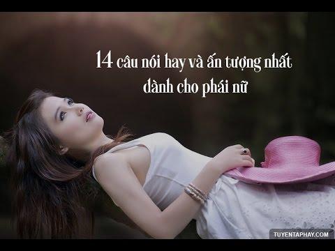 14 Câu Nói Hay Và Ấn Tượng Cho Phụ Nữ (BH Ca Dao Em & Tôi -Thu Hiền)