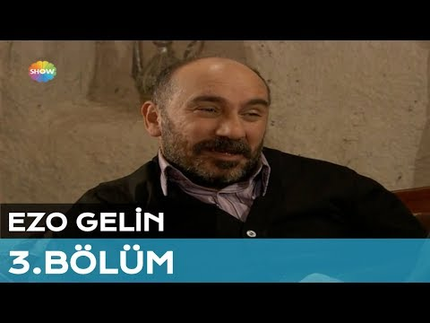 Ezo Gelin 3. Bölüm