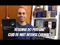 Resenha do Perfume Club de Nuit Intense