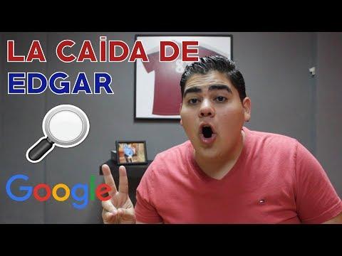 LA CAÍDA DE EDGAR: GOOGLE // SOY EDGAR // LA CAÍDA DE EDGAR