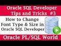 How to Change Oracle SQL Developer Font Type & Font Size | Oracle SQL Developer Tips and Tricks
