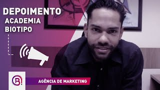 Depoimento - Academia Biotipo - Agência de Marketing