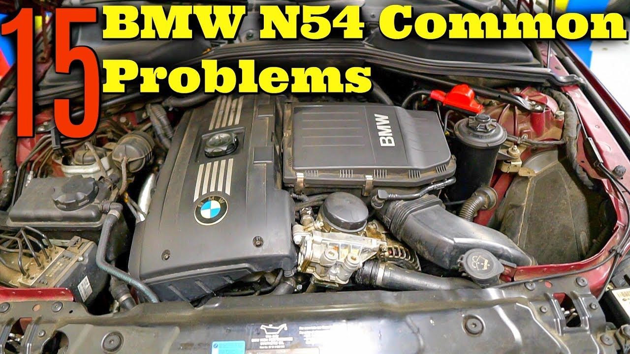 N54 Common Problems -BMW e90/e60/x5/335