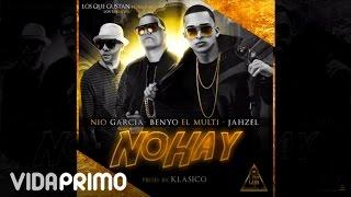 Nio Garcia - No Hay ft. Benyo el Multi, Jahzel [Official Audio]