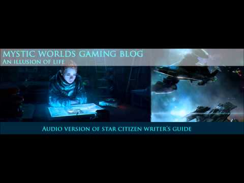Audio Version of Star Citizen Lore/Writers Guide Episode 1