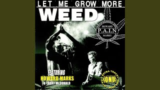 Let Me Grow More Weed (feat. Howard Marks & Larry McDonald)