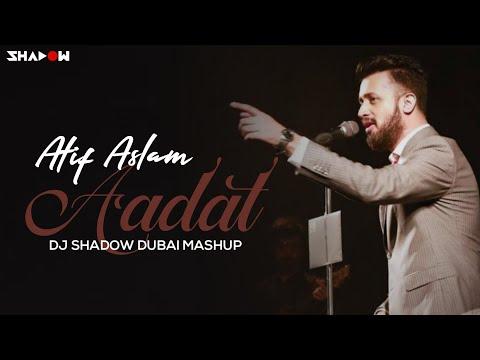 Aadat Mashup | DJ Shadow Dubai | 2015