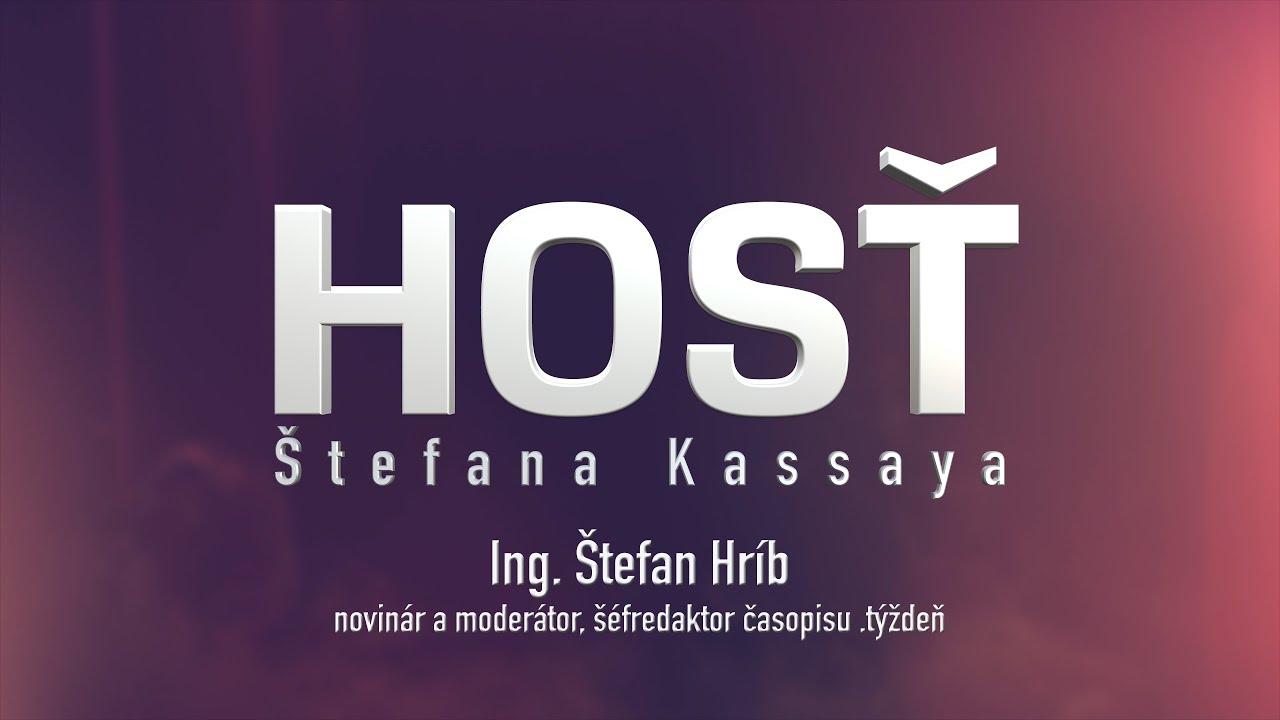 Hosť Štefana Kassaya: Ing. Štefan Hríb