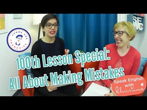 Biggest mistakes in English, with Géraldine from Comme Une Française - 100th Lesson Special