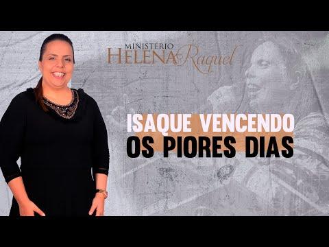 Helena Raquel - Isaque Vencendo Nos Piores Dias