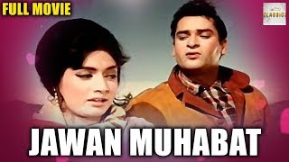 JAWAN MUHABAT (1971) | Romantic Drama Movie | Shammi Kapoor | Asha Parekh